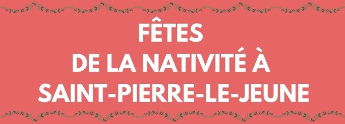 Fêtes de la Nativité à Saint-Pierre-le-Jeune