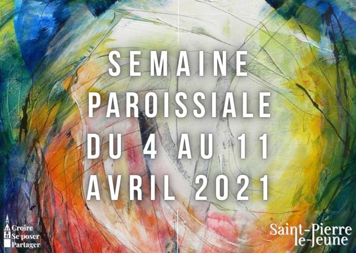 Semaine paroissiale - 4 avril 2021