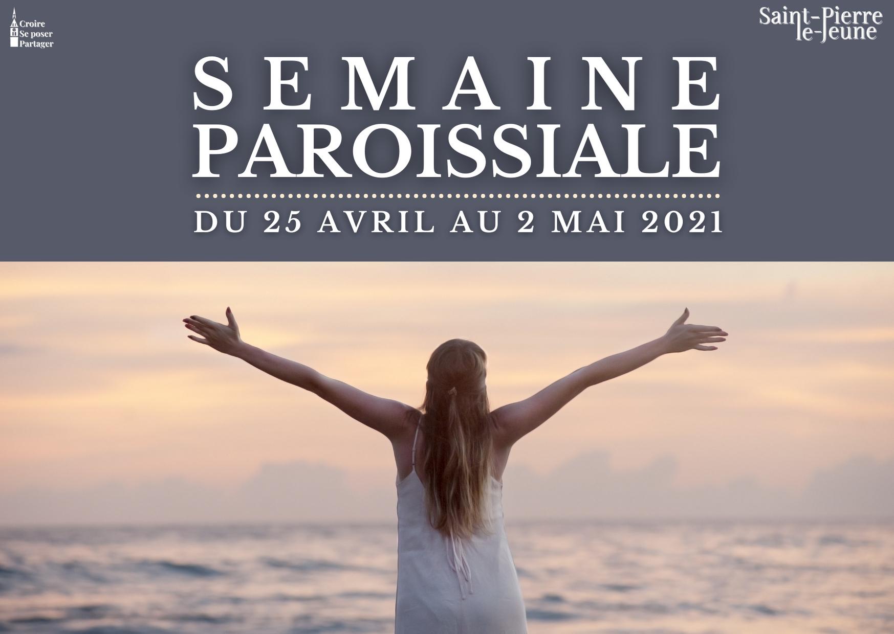 Semaine paroissiale - 25 avril 2021