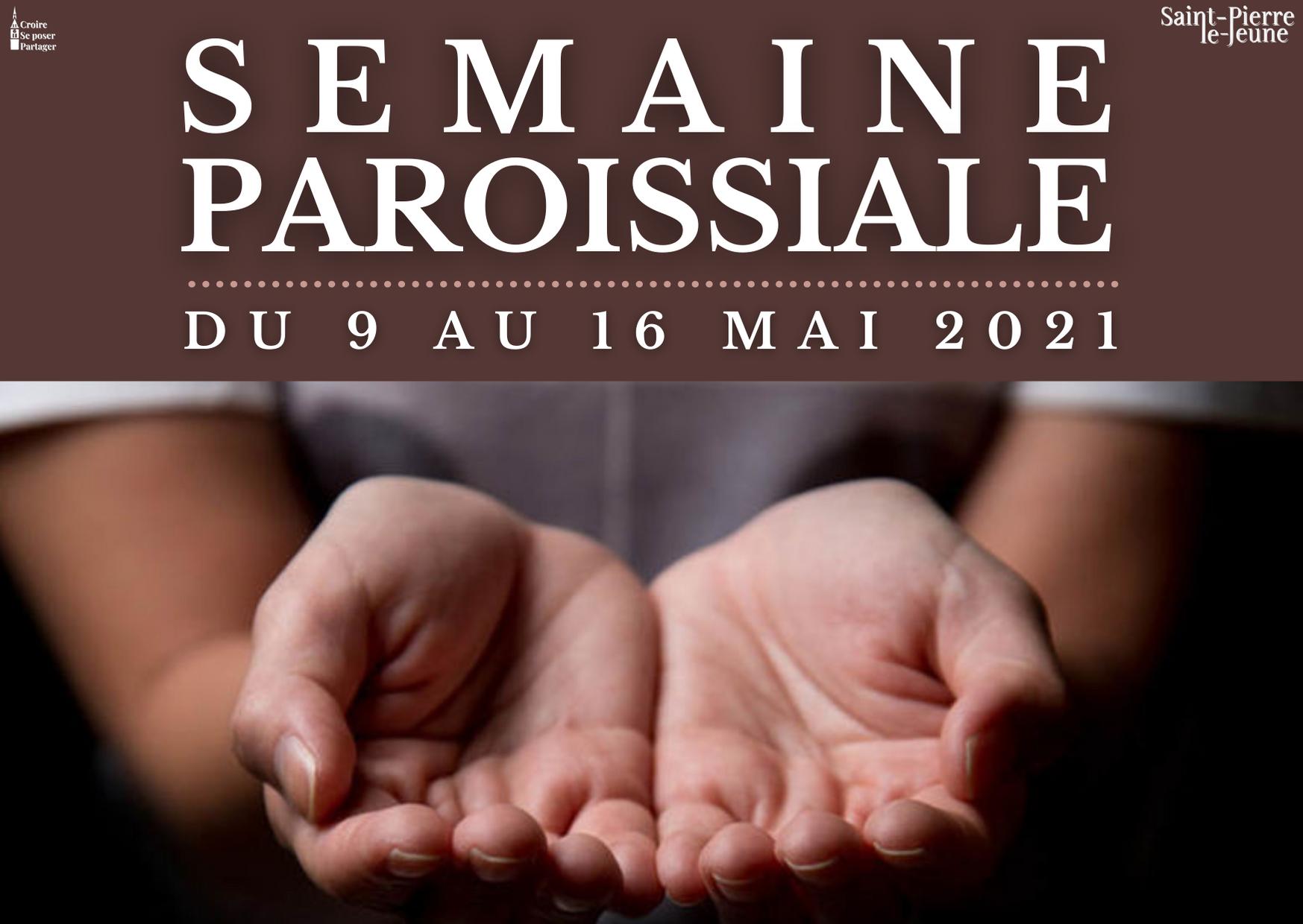 Semaine paroissiale - 9 mai 2021