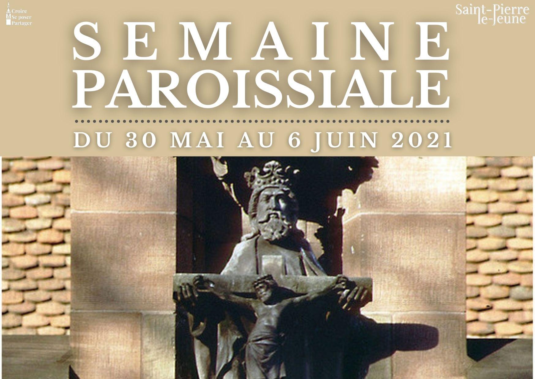 Semaine paroissiale - 30 mai 2021
