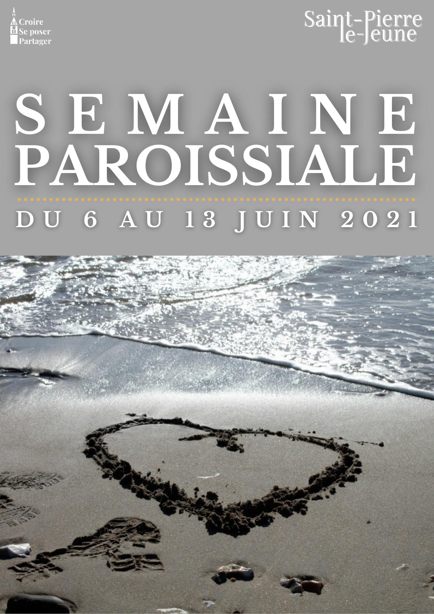 Semaine paroissiale - 6 juin 2021