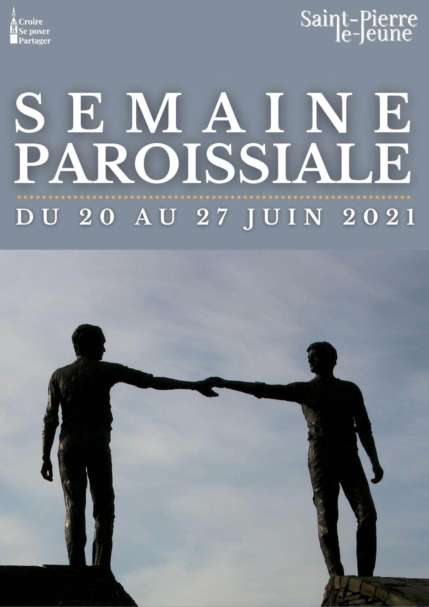 Semaine paroissiale - 20 juin 2021