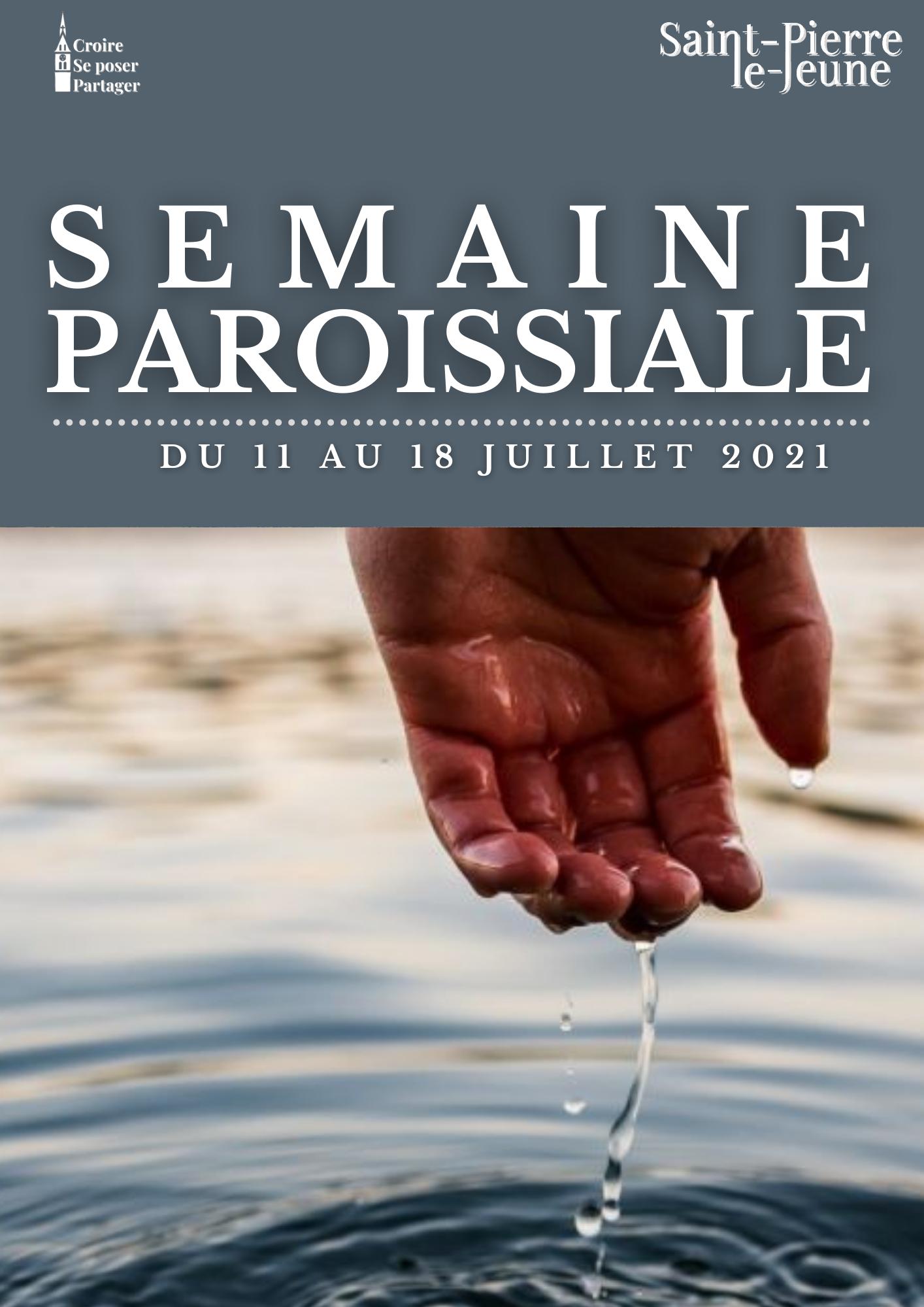 Semaine paroissiale - 11 juillet 2021